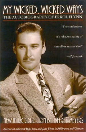 Erroll Flynn, My Wicked, Wicked Ways